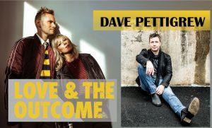 In-person concert with Love & The Outcome with Dave Pettigrew @ Ignite Church